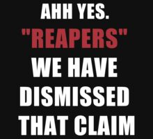 """Reapers"" We have dismissed that claim. by Chrome Clothing"