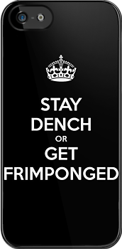 Stay Dench or Get Frimponged by andyjacksmith