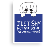 Just Shy, not Antisocial Canvas Print