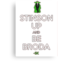 STINSON UP AND BE BRODA! Canvas Print