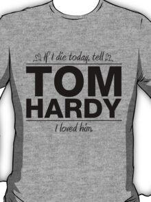 "Tom Hardy - ""If I Die"" Series (Black) T-Shirt"