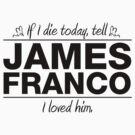 "James Franco - ""If I Die"" Series (Black) by huckblade"
