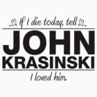 "John Krasinski - ""If I Die"" Series (Black) by huckblade"