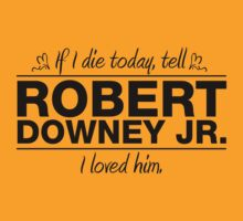 "Robert Downey Jr. - ""If I Die"" Series (Black) T-Shirt"