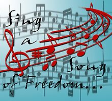Sing a Song of Freedom by RosiLorz