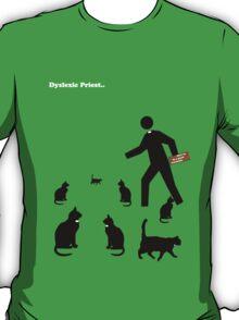 Dyslexic Preist T-Shirt