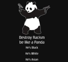 Destroy Racism be like a Panda by FC Designs