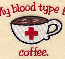My Blood Type Is Coffee by JordanHembrow
