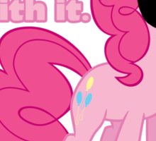 I'm a Brony Deal with it. (Pinkie Pie) - My little Pony Friendship is Magic Sticker