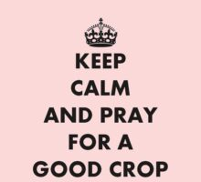 Be Calm and Pray For a Good Crop by taiche