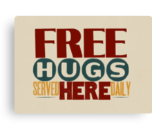 Free Hugs Served Here Daily Canvas Print