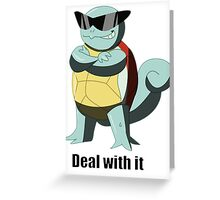 "Squirtle says ""Deal with it"" Greeting Card"