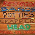 Bathroom Sign by James Eddy