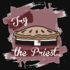 Try The Priest... by niiknaak08