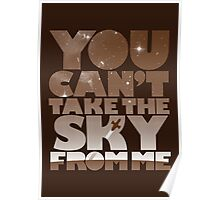 You Can't Take The Sky - Browncoat Edition Poster