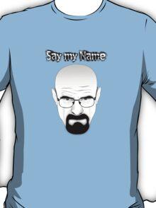 SAY MY NAME - Breaking Bad T-Shirt