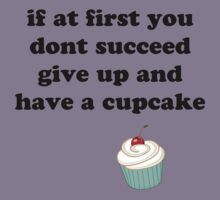 if at first you don't succeed, give up and have a cupcake Kids Clothes