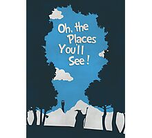 Oh, The Places You'll See Photographic Print