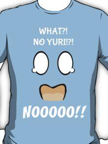 What!?!?! No Yuri!?! NO!!! T-Shirt