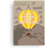 Happy Birthday Great Adventurer Canvas Print