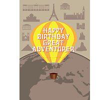Happy Birthday Great Adventurer Photographic Print