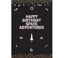 Happy Birthday Space Adventurer Photographic Print