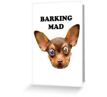 Barking mad Greeting Card