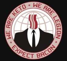 We Are Keto - We Are Legion - Expect Bacon by M Dean Jones
