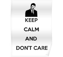 Ron Swanson - Keep calm and don't care Poster