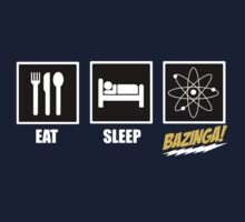 Eat Sleep Bazinga by ScottW93