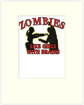 Zombie's Like Girls With Brains by BUB THE ZOMBIE