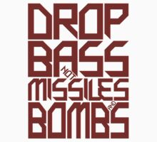 DROP BASS NOT MISSILES AND BOMBS (ROYAL RED) by DropBass