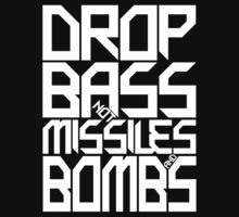 DROP BASS NOT MISSILES AND BOMBS (WHITE) by DropBass