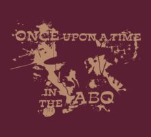 Once Upon A Time in the ABQ by Landon Cassell