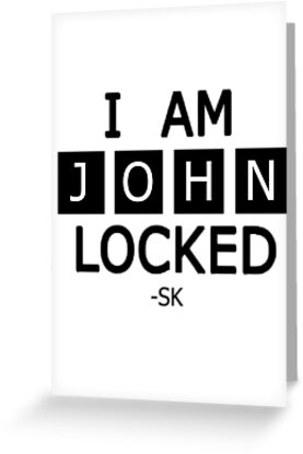 I am JohnLocked by ShubhangiK