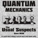 Quantum Mechanics - The Usual Suspects by GUS3141592