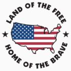 Land of The Free Home of The Brave T-Shirt by HolidayT-Shirts