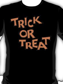 "Halloween ""Trick or Treat"" T-Shirt T-Shirt"