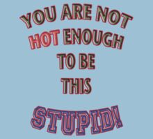 You Are Not Hot Enough T-Shirt by LeO2