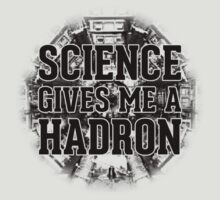 Science Gives Me A Hadron - Black Design by M. Dean Jones