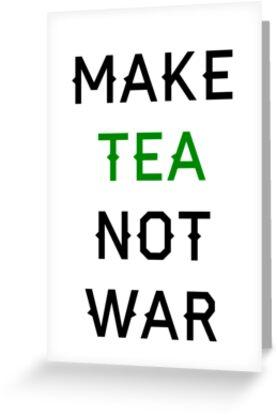 Tea not War by piratice