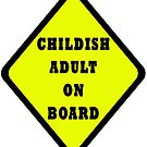 Childish Adult On Board by Darren Stein