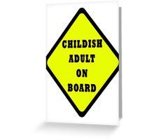 Childish Adult On Board Greeting Card