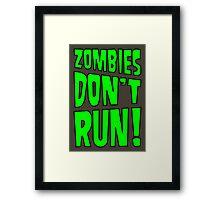 Zombies Don't Run! Framed Print