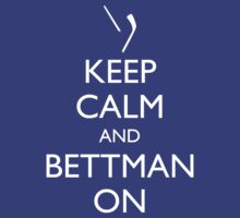 Keep Calm and Bettman On by gmannoart