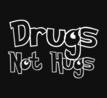 Drugs! Not Hugs! by spud-17