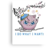 """I DO WHAT I WANT""   Canvas Print"