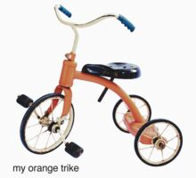 my orange trike by Mark Piovesan