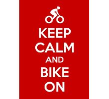 Keep Calm and bike on Photographic Print