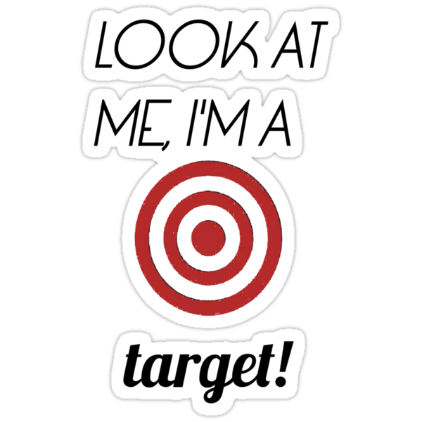 Look at me I'm a target! by Flippinawesome